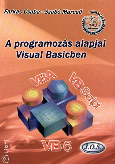 Farkas Csaba - Szabó Marcell - A programozás alapjai Visual Basicben