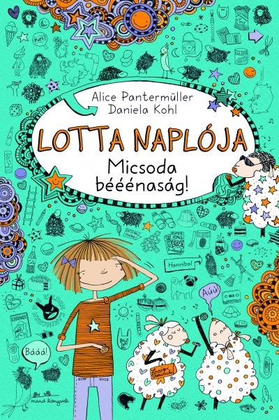 Alice Pantermüller - Lotta naplója 2. - micsoda bééénaság!
