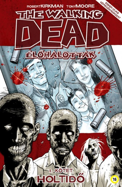 Robert Kirkman - The Walking Dead - Élőhalottak 1.