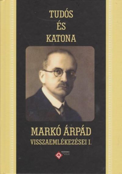 Kincses Katalin Mária  (Szerk.) - Tudós és katona