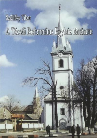 - A Técsői Református Egyház története