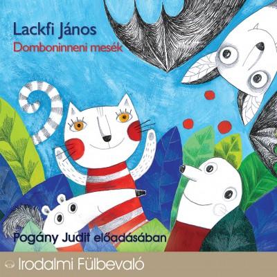 Lackfi János - Pogány Judit - Domboninneni mesék - Hangoskönyv (1CD)