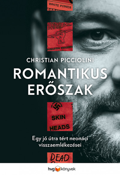 Christian Picciolini - Romantikus erőszak