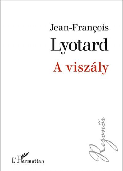 Jean-Francois Lyotard - A viszály
