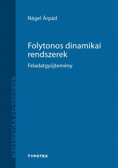 Nágel Árpád - Folytonos dinamikai rendszerek