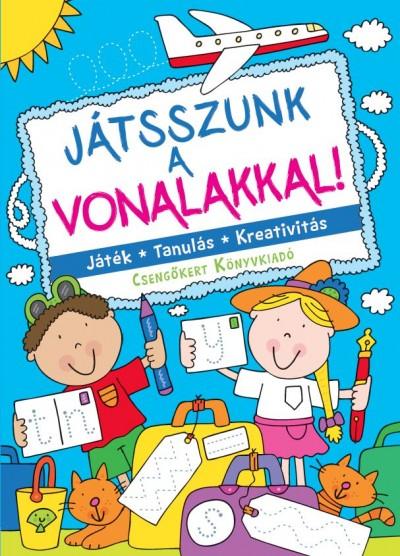 Bogos Katalin  (Szerk.) - Játsszunk a vonalakkal!