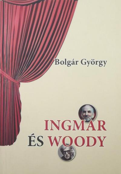 Bolgár György - Ingmar és Woody