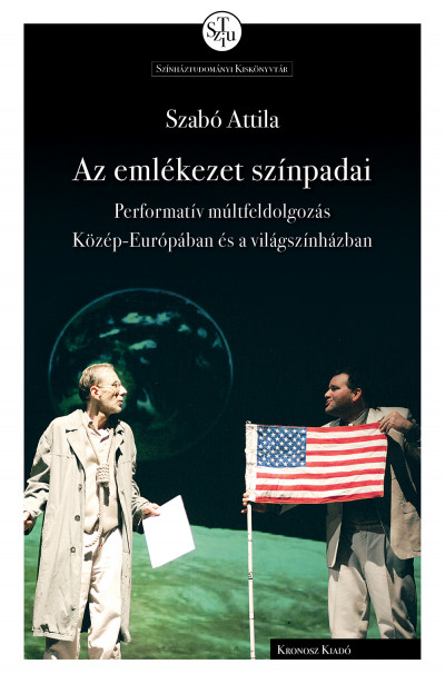 Szabó Attila - Az emlékezet színpadai
