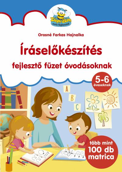 Erneszt Anna  (Összeáll.) - Íráselőkészítés - fejlesztő füzet óvodásoknak