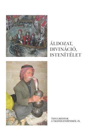 Pócs Éva  (Szerk.) - Áldozat, divináció, istenítélet