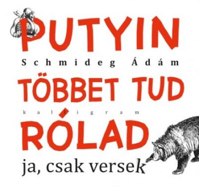 Schmideg Ádám - Putyin többet tud rólad