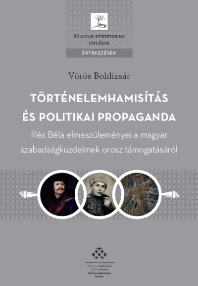 Vörös Boldizsár - Történelemhamisítás és politikai propaganda