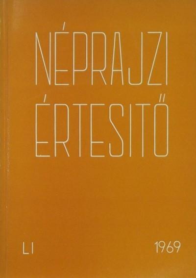 Szolnoky Lajos  (Szerk.) - Néprajzi értesítő 1969 - LI.
