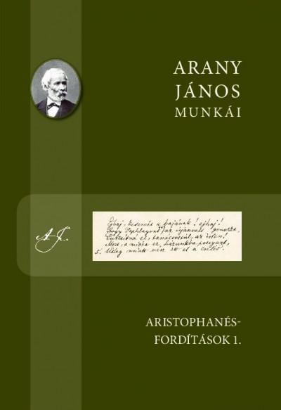 Arany János - Arany János munkái - Aristophanés-fordítások 1.