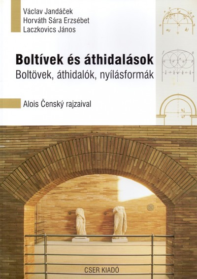 Horváth Sára Erzsébet - Václav Jandácek - Laczkovics János - Boltívek és áthidalások