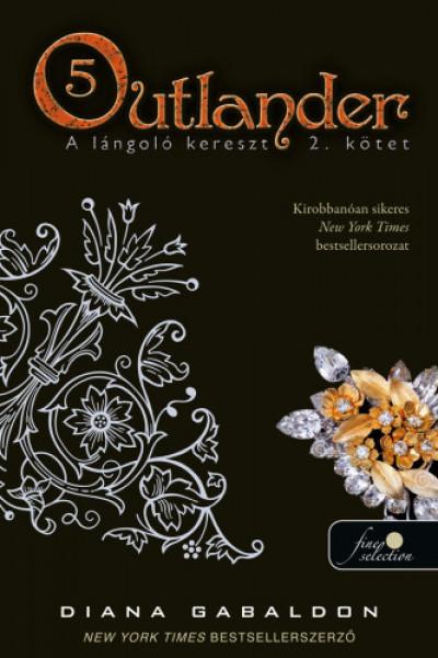 Diana Gabaldon - Outlander 5. - A lángoló kereszt 2/2. kötet - puha kötés