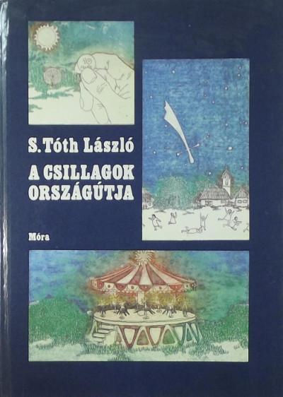 S. Tóth László - A csillagok országútja