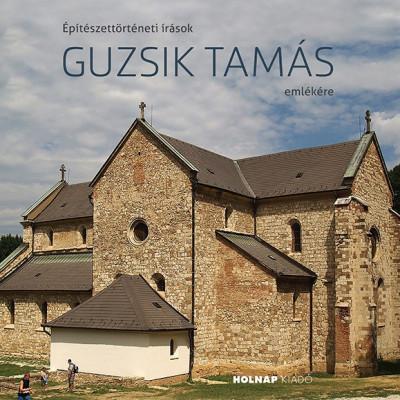 Katona Vilmos  (Szerk.) - Építészettörténeti írások Guzsik Tamás emlékére