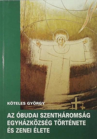 - Az óbudai Szentháromság Egyházközség története és zenei élete