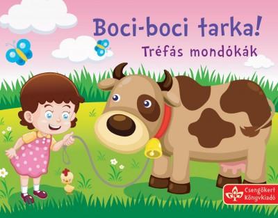 Bogos Katalin  (Szerk.) - Boci-boci tarka!
