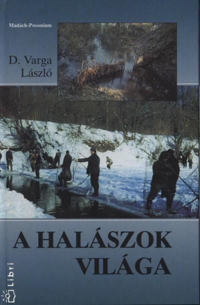 D. Varga László - A halászok világa