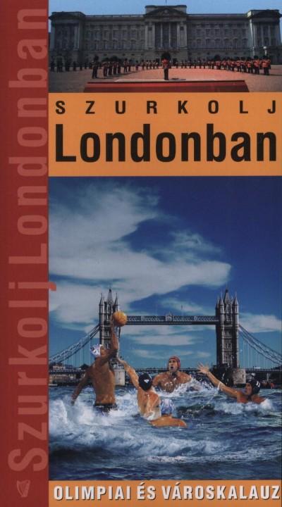 Vétek György - Szurkolj Londonban