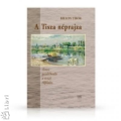 Bellon Tibor - A Tisza néprajza