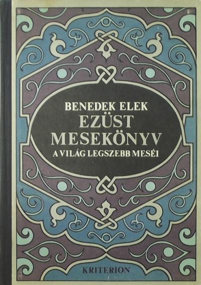 Benedek Elek - Ezüst mesekönyv