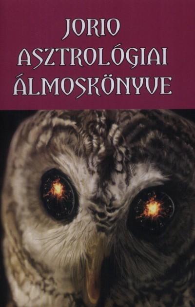 Boross Mihály - Jorio asztrológiai álmoskönyve