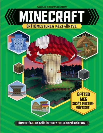 Joey Davey  (Szerk.) - Jonathan Green  (Szerk.) - Juliet Stanley  (Szerk.) - Minecraft építőmesterek kézikönyve