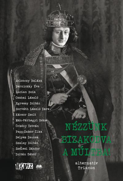 Cserna-Szabó András - Fehér Renátó - Nézzünk bizakodva a múltba!