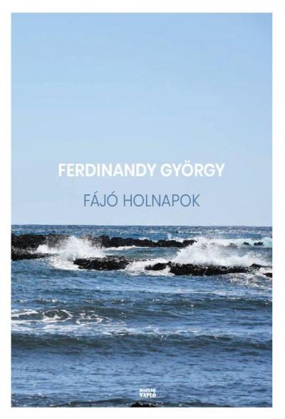Ferdinandy György - Fájó holnapok