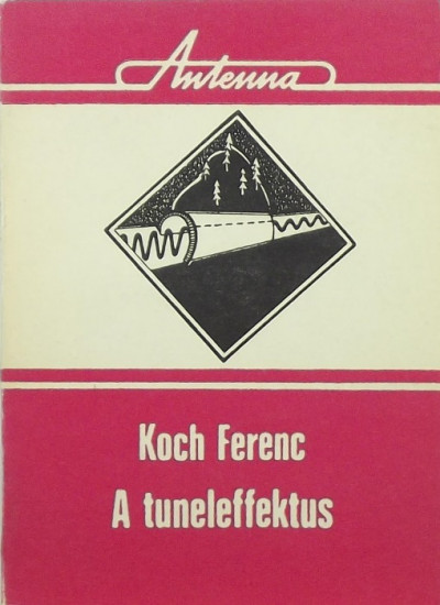 Koch Ferenc - A tunneleffektus