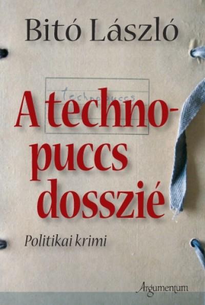 Bitó László - A technopuccs dosszié