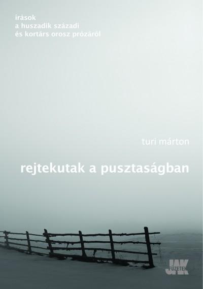 Turi Márton - Rejtekutak a pusztaságban