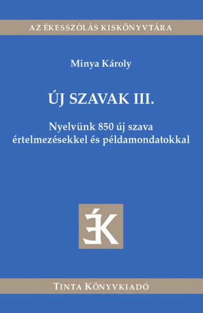Dr. Minya Károly  (Szerk.) - Új szavak III.