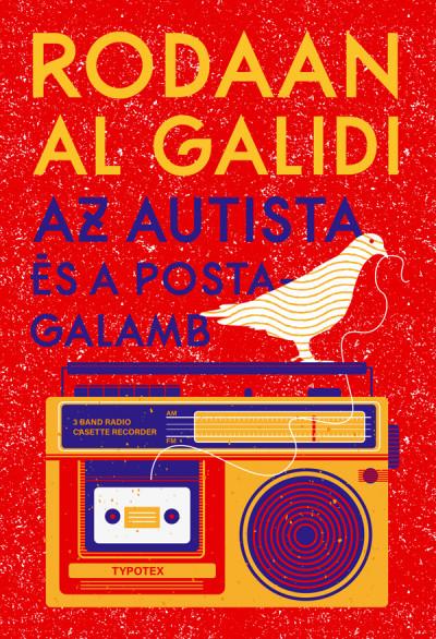 Rodaan Al Galidi - Az autista és a postagalamb