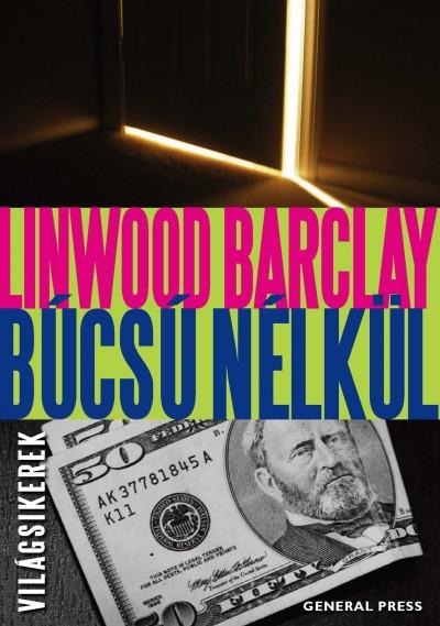 Linwood Barclay - Búcsú nélkül