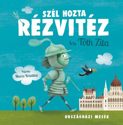 Tóth Zita - Szél hozta Rézvitéz
