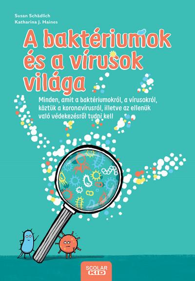 Susan Schädlich - A baktériumok és a vírusok világa