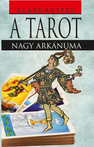 Klaus Hutter - A Tarot - Nagy arkánuma