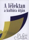 Pl�h Csaba - A l�lektan a kult�ra �tj�n
