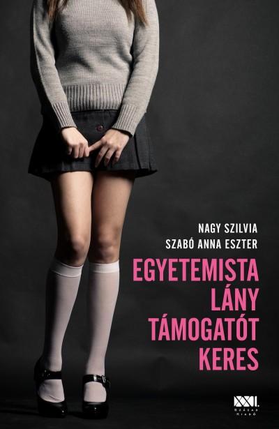Nagy Szilvia - Szabó Anna Eszter - Egyetemista lány támogatót keres