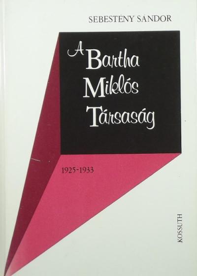 Sebestény Sándor - A Bartha Miklós Társaság