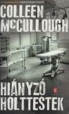 Colleen Mccullough - Hi�nyz� holttestek