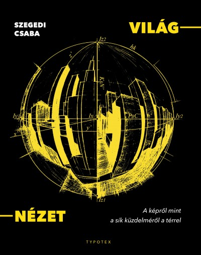 Szegedi Csaba - Világ-nézet