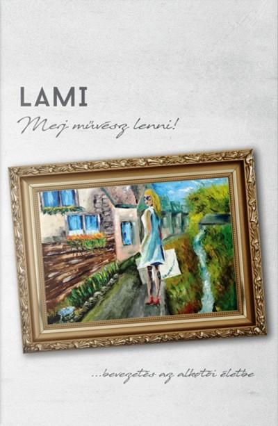 Lami - Merj művész lenni!