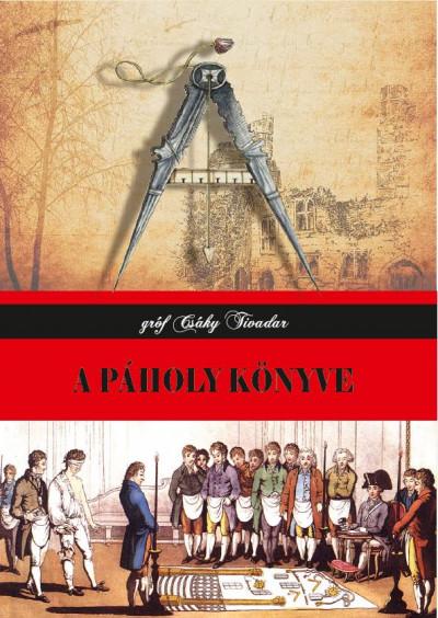 Gróf Csáky Tivadar - A páholy könyve