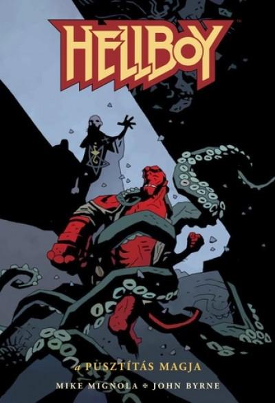 John Byrne - Mike Mignola - Hellboy 1. - A pusztítás magja