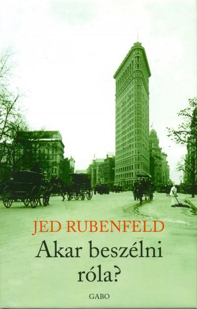 Jed Rubenfeld - Akar beszélni róla?